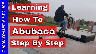 Learning How To Abubaca The Easy Way- BMX Trick- Step by Step