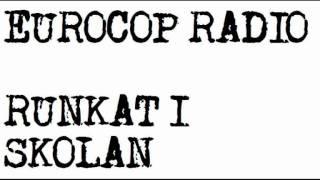 Eurocop Radio - Runkat i Skolan