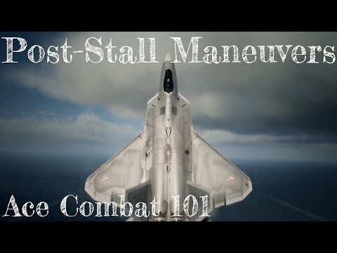Ace Combat 101 - #4: How to Perform Post-Stall Maneuvers