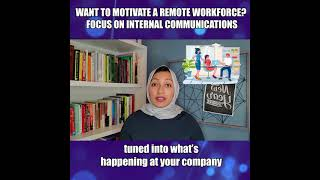 Want to Motivate a Remote Workforce? Focus on Internal Communications