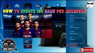 HOW TO CREATE ISO GAME PS3 CFW [PS3 JAILBREAK]