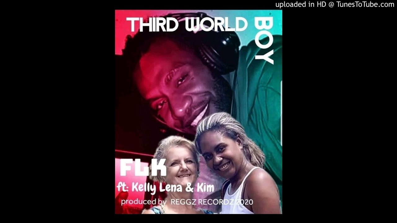 Download THIRD WORLD BOY ....FLK x KIM x KELLY LENA @REGGZ RECORDZ 2020. mp3
