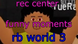 REC CENTER IS LIT [RB WORLD 3 Alpha] Funny Moments (Roblox RB World 3)