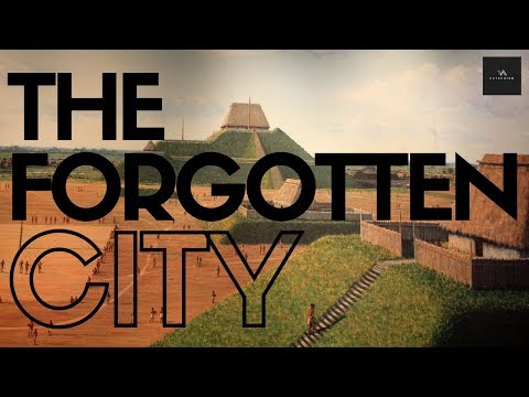 Cahokia, The Lost Pre-Columbian American City