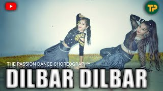 DILBAR DILBAR | SATYAMEVA JAYATE | THE PASSION DANCE CHOREOGRAPHY
