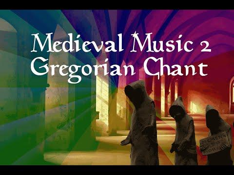 Medieval Music 2: Gregorian Chant