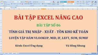 Bài tập excel nâng cao 06: Tính giá trị Nhập - Xuất - Tồn kho kế toán