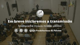 Culto 24/01/2021 - Igreja Presbiteriana de Pelotas