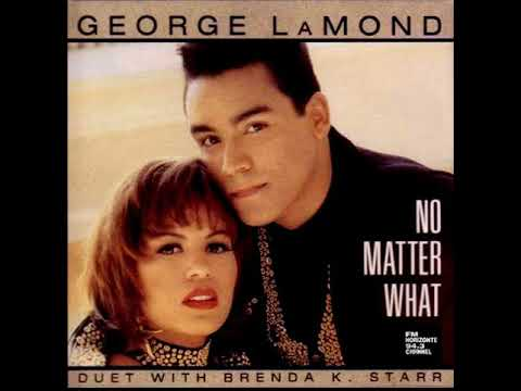 George LaMond & Brenda KStarr - No Matter What (LYRICS)
