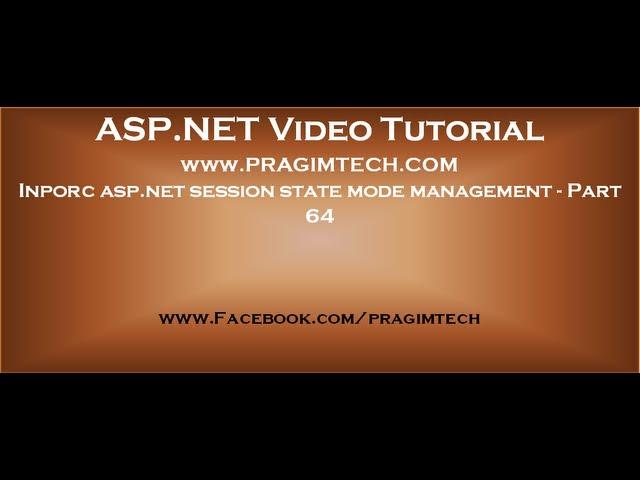 Inporc asp.net session state mode management   Part 64