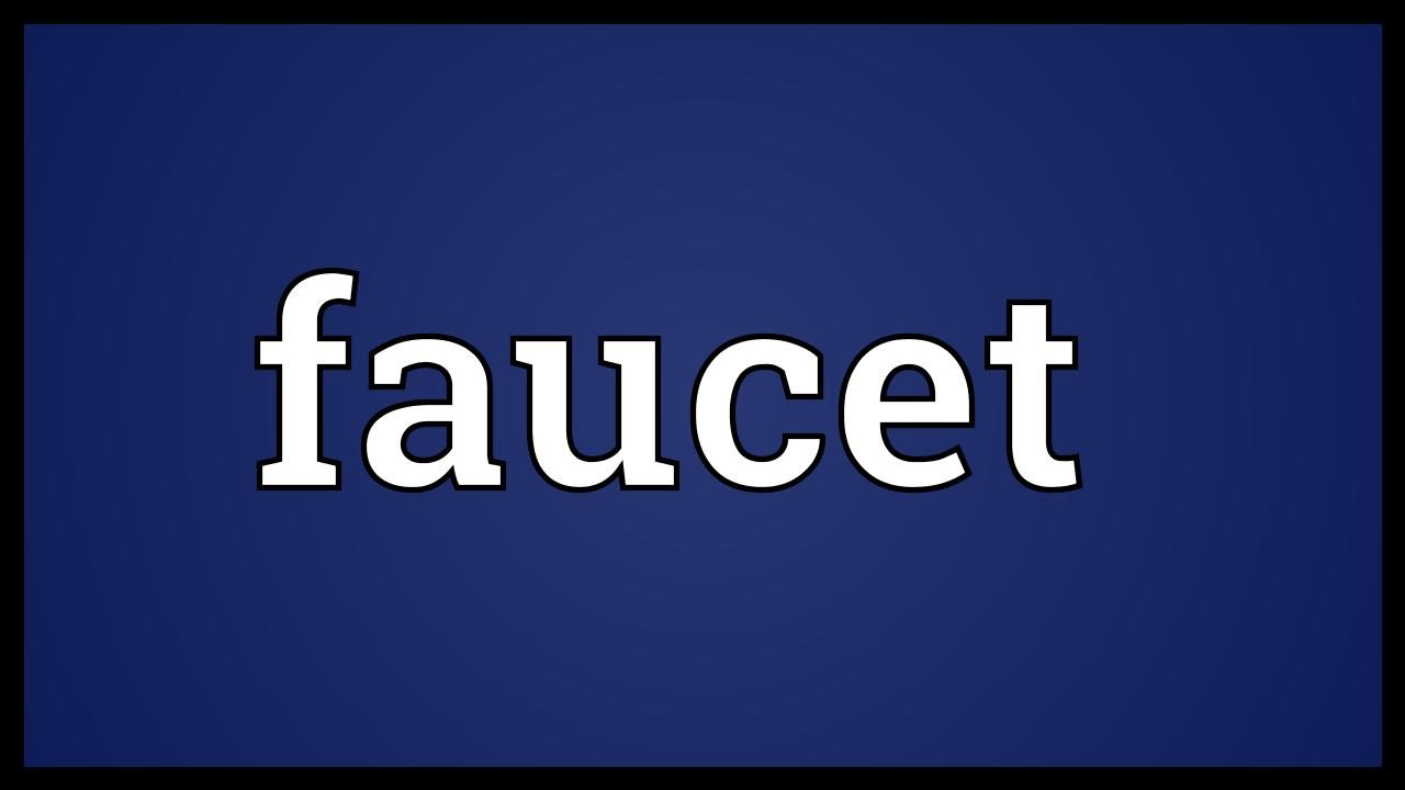 Faucet Meaning - YouTube