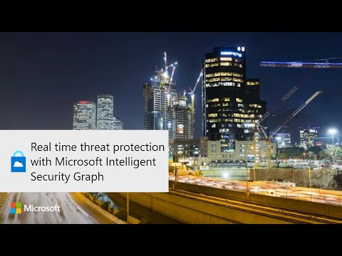 Real time threat protection with Microsoft Intelligent Security Graph