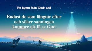 Swedish Gospel Song - Endast de som längtar efter och söker sanningen kommer att få se Gud