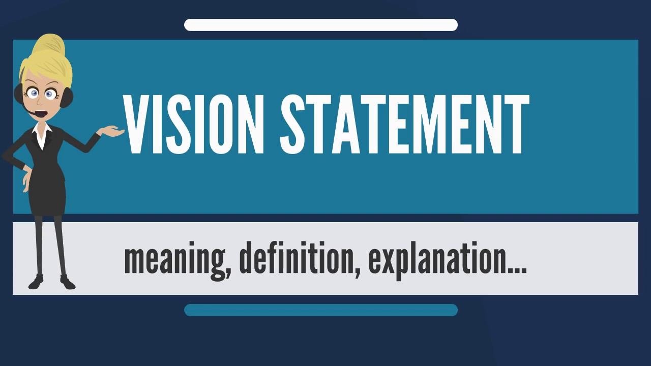 what is vision statement? what does vision statement mean? vision