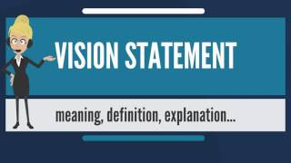 What is VISION STATEMENT? What does VISION STATEMENT mean? VISION STATEMENT meaning & explanation