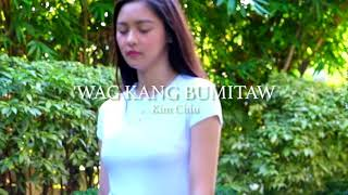 'Wag Kang Bumitaw Performance Video | Kim Chiu PH