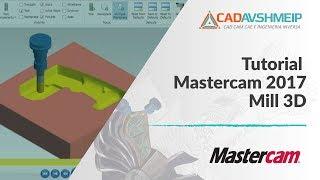 Tutorial Mastercam 2017 Mill 3D