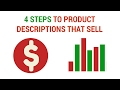 4 Steps To Product Descriptions That SELL!