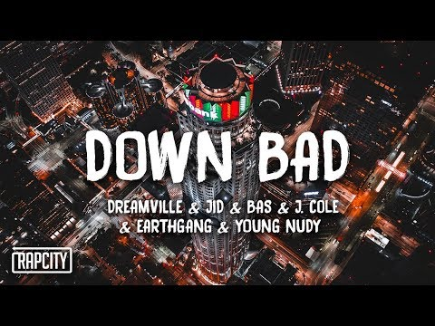 Dreamville - Down Bad (Lyrics) ft. JID, Bas, J. Cole, EARTHGANG & Young Nudy