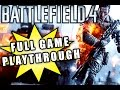 Battlefield 4 FULL GAME Playthrough (Part 1 through Ending)