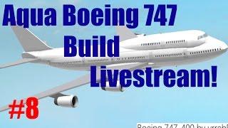 Roblox: Live Stream | Aqua Boeing 747 Build | Part #8