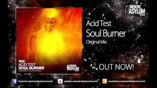 Acid Test - Soul Burner (Original Mix) [MA051] OUT NOW!