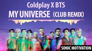 Coldplay X BTS - My Universe (Club Remix)