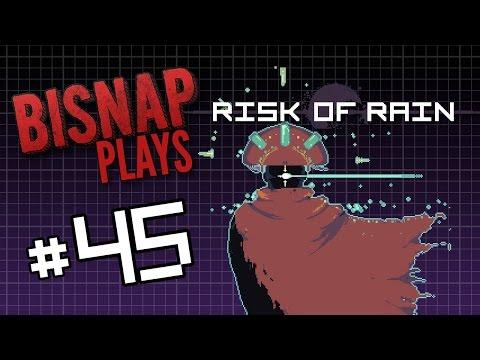 Bisnap Plays Risk of Rain - Episode 45