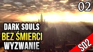 Dark Souls: Wyzwanie (0 śmierci) - ORNSTEIN i SMOUGH?! [#02]