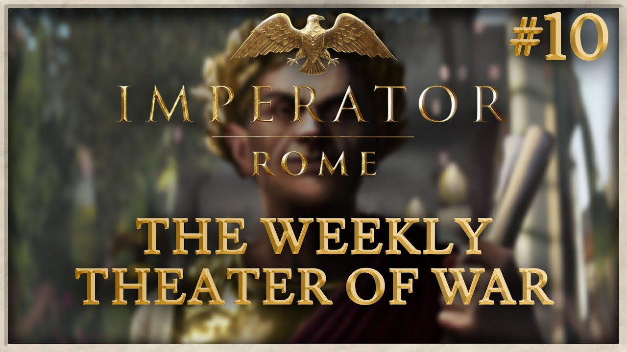 Imperator: Rome - The Weekly Theater of War - #9