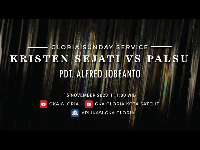 Gloria Sunday Service - Pdt. Alfred Jobeanto - Kristen Sejati vs Palsu - 15 November 2020