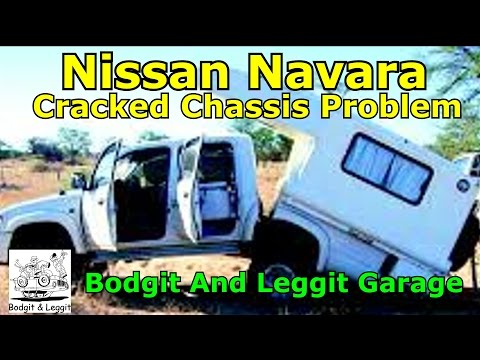 Nissan Navarra cracked chassis LOOK!!!!!!!!!!!!! bodgit and leggit garage