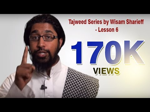 Tajweed Series - By Wisam Sharieff - Lesson 6