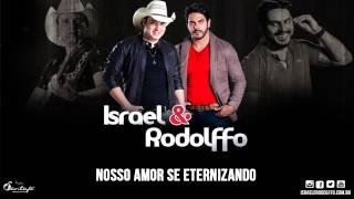Nosso Amor Se Eternizando - Israel e Rodolffo