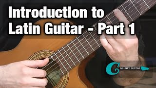 LATIN GUITAR LESSON (Part 1): Introduction to the Style
