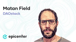 #237 Matan Field: DAOstack – An Operating System for Collective Intelligence