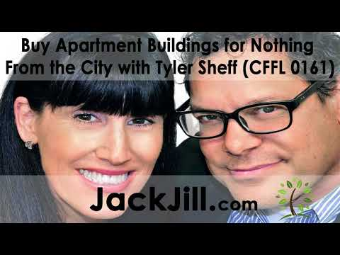 Buy Apartment Buildings for Nothing From the City with Tyler Sheff (CFFL 0161)
