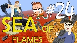 MINECRAFT : SEA OF FLAMES - IL GRANDE COLPO! w/SurrealPower & Vegas #24