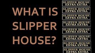 Baixar What Is Slipper House?