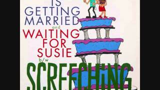 Watch Screeching Weasel Waiting For Susie video