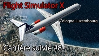 Flight Simulator X :Cologne-Luxembourg | #8 Carrière suivies - Fs Passenger | Airbus X Extended A320
