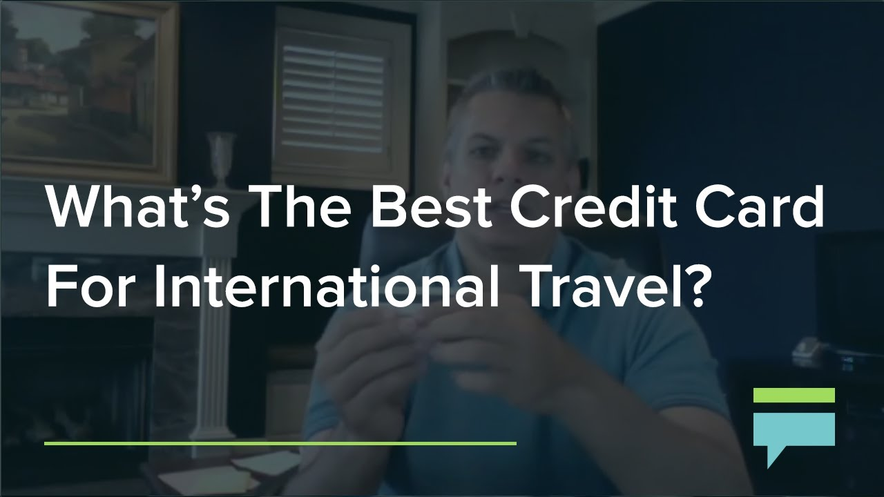 whats the best credit card for international travel credit card insider - Best Credit Cards For International Travel