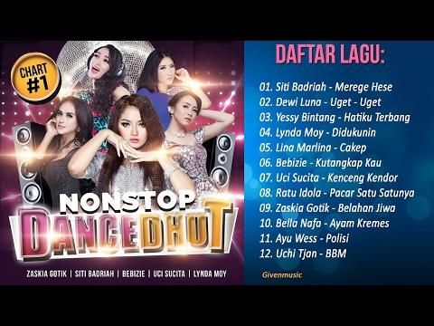 LAGU DANGDUT TERBARU 2017 | Nonstop Dancedhut Chart#1