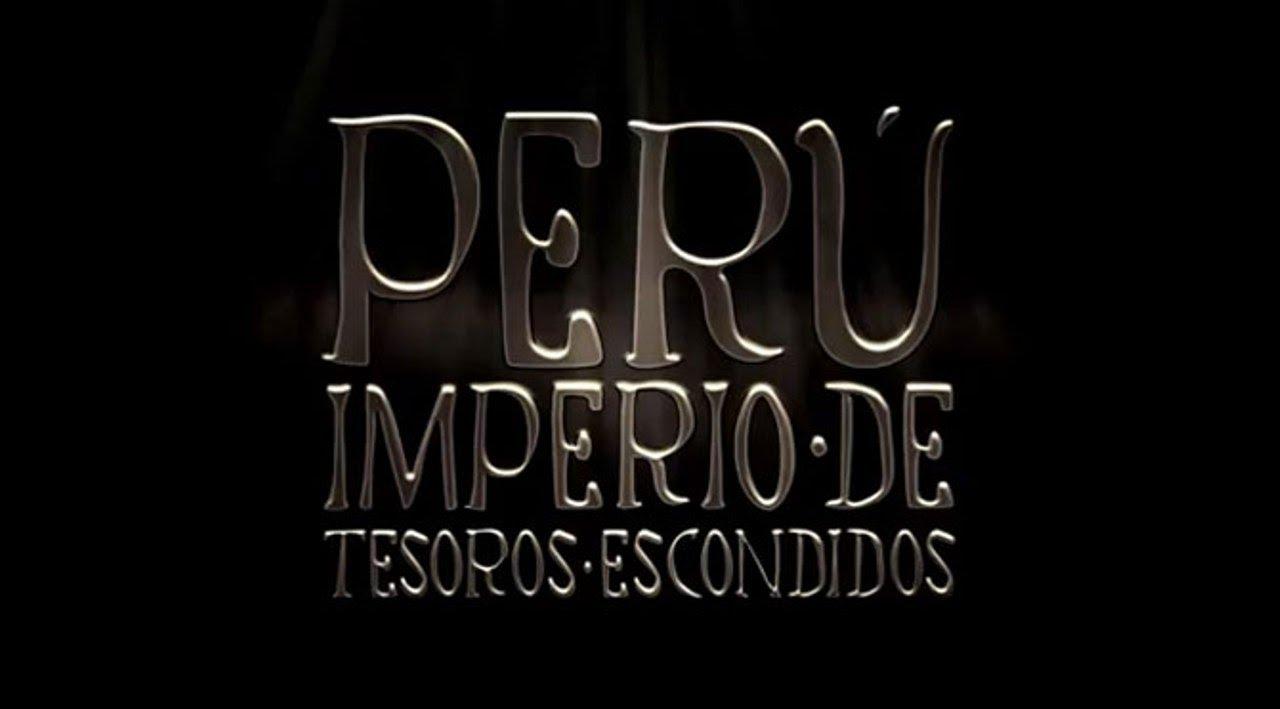 Peru imperio de tesoros escondidos online dating