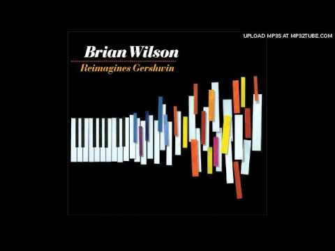 Brian Wilson Reimagines Gershwin - I Loves You Porgy