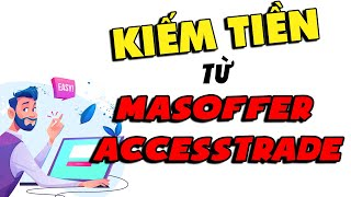 Cách kiếm tiền online | Masoffer và AccessTrade