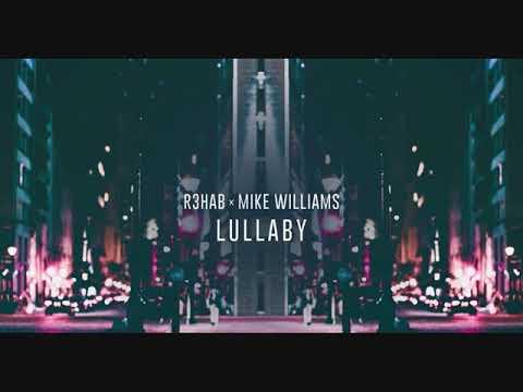 R3hab x Mike Williams - Lullaby (DEJS Bootleg)