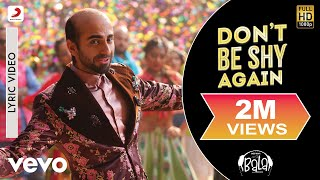 Don't Be Shy Again Lyric Video - Aayushmann,Yami,Bhumi |Badshah,Shalmali, Rouge, Dr.Zeus