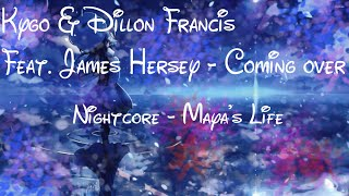⧉Nightcore⧉ ⇢ Coming Over〖Kygo & Dillon Francis Feat. James Hersey〗