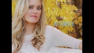 He is My Guide (Instrumental) - Cherish Tuttle - Original